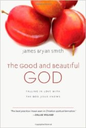 The Good and Beautiful God by Dallas Willard